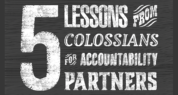 5 lessons from Colossians for accountability partners