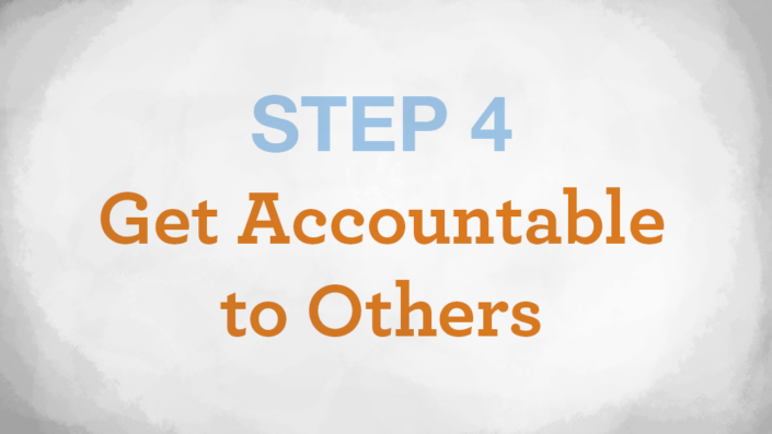 Step 4 - Get Accountable to Others - conquerorsthroughchrist.net